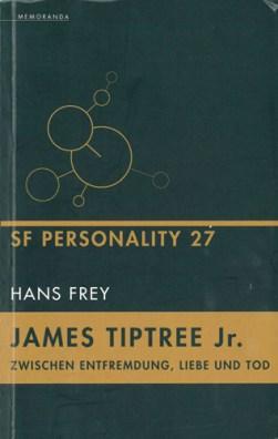 Hans Frey - James Tipteee jr - Zwischen Entfremdung, Liebe und Tod