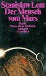 Stanislaw Lem - Der Mensch vom Mars