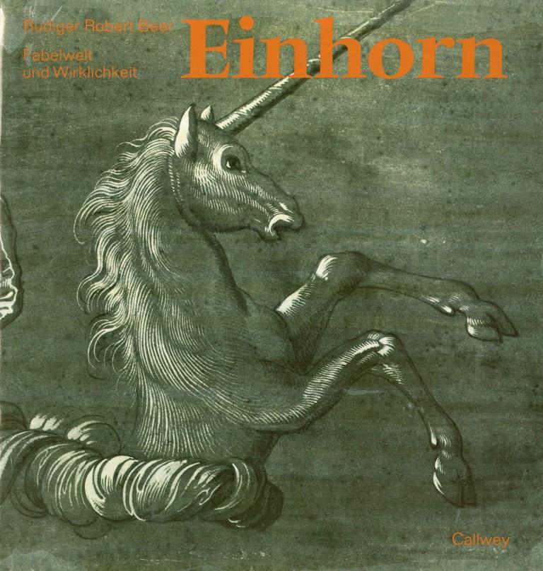 Einhorn, Fabelwelt, Wirklichkeit - Titelcover