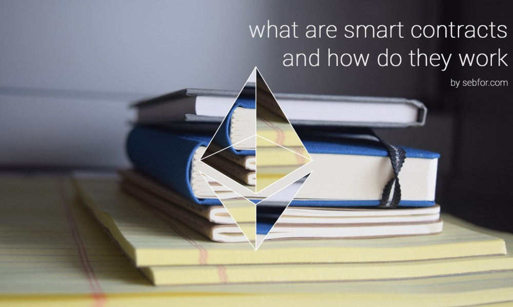 what-are-smart-contracts-and-how-do-they-work