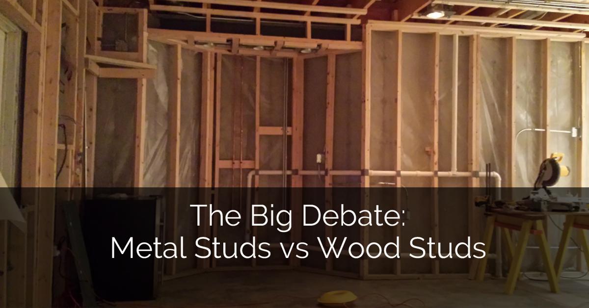The Big Debate Metal Studs Vs Wood Studs Home