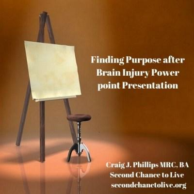 Finding Purpose after Brain Injury PowerPoint Presentation