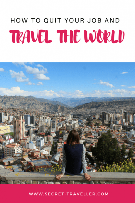 How to quit your job and travel the world