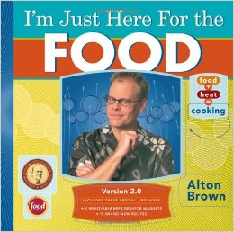 Alton Brown Im Just Here for the Food