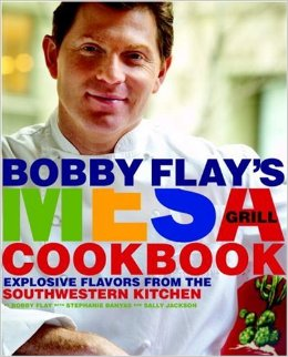 Bobby Flays Mesa Grill Cookbook