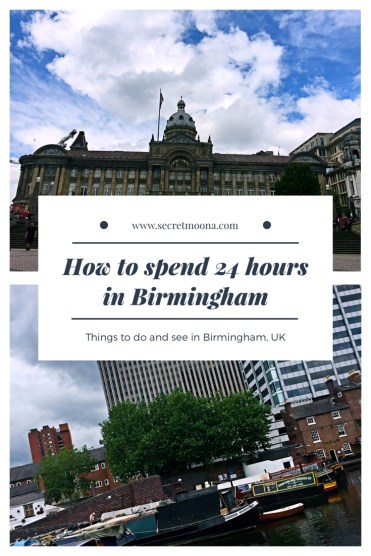 How to spend 24H in Birmingham - to do Birmingham