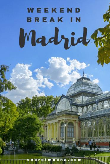 How to spend a weekend break in Madrid, Spain.