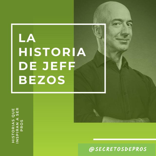 La historia de Jeff Bezos