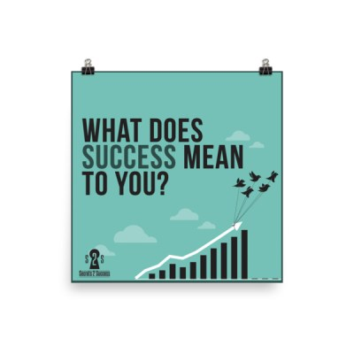 What Does Success Mean 2 You Poster
