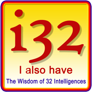 I also have the wisdom of 32 intelligences for life