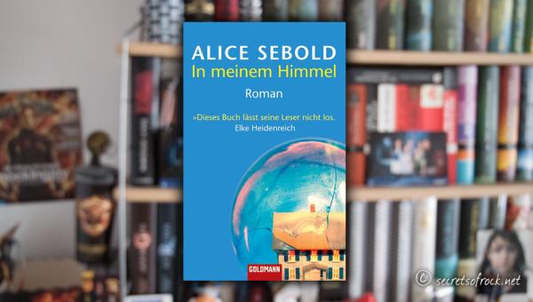 "Alice Sebold: ""In meinem Himmel"""
