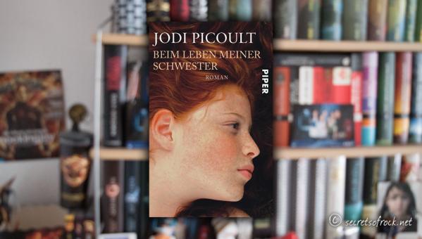 """Jodi Picoult: """"Beim Leben meiner Schwester"""""""