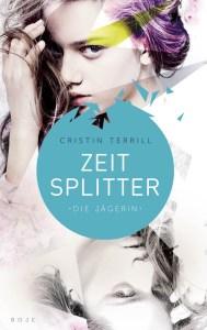 Cristin Terrill Zeitsplitter - Die Jägerin