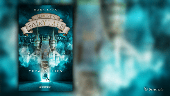 Mara Lang Almost A Fairy Tale – Verwunschen band 1
