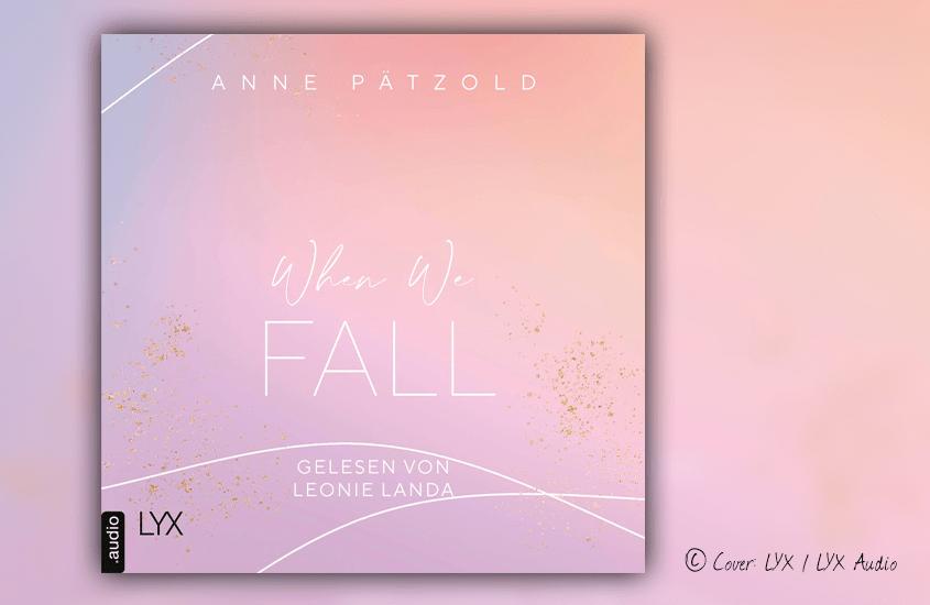 """Hörbuchcover von Anne Pätzold """"When we fall"""" (LYX Audio)"""