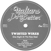 Twisted Wires, One Night At The Raw Deal (Italians Do It Better, 2009)