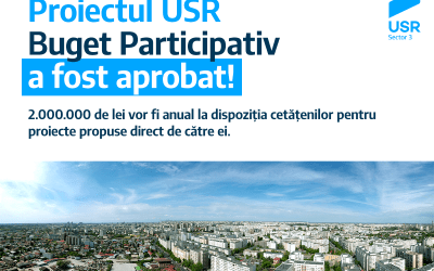 Proiectul USR Sector 3 de Bugetare Participativă a fost aprobat.