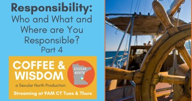 Coffee & Wisdom 02.114: Who, What, Where are You Responsible Part 4