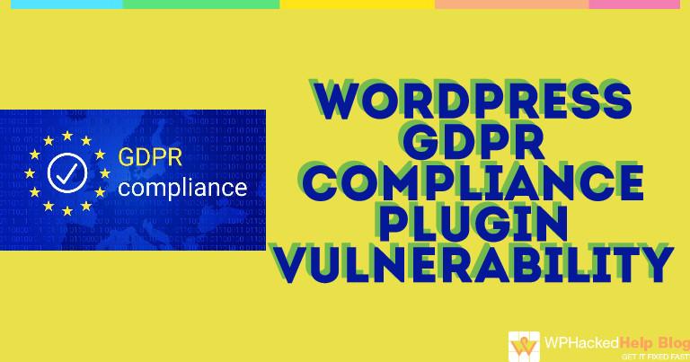WordPress GDPR Compliance Plugin Exploit Vulnerability