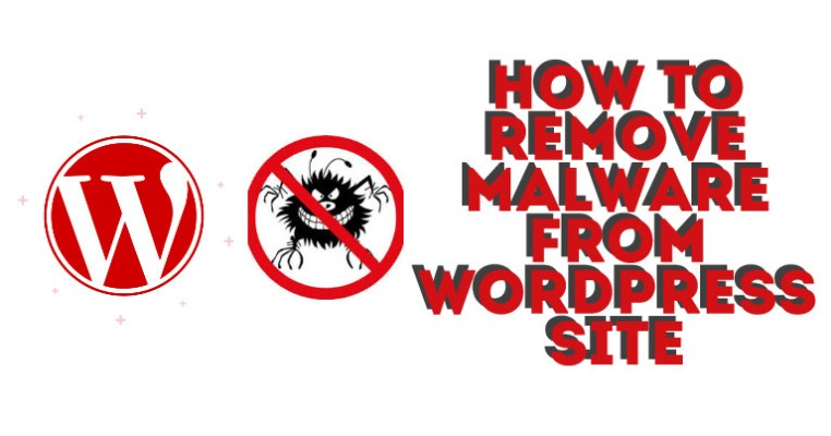 Steps to Remove Malware from WordPress Site