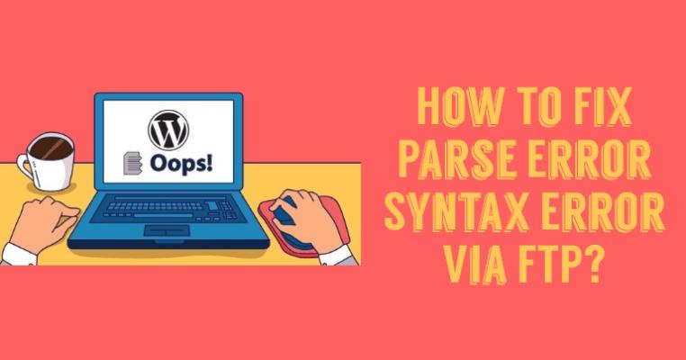 How To Fix Parse Error Syntax Error Via FTP