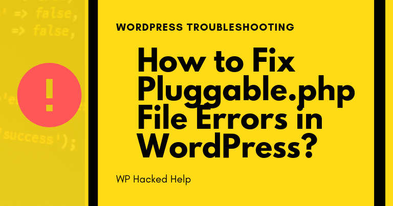 How to Fix Pluggable.php File Errors in WordPress?