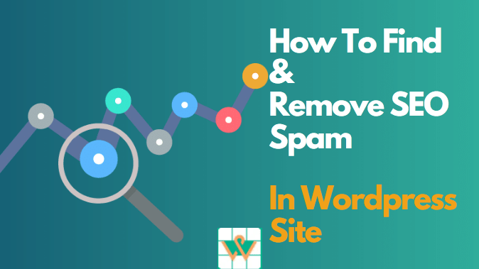 How to Find & Remove SEO Spam in WordPress Site?