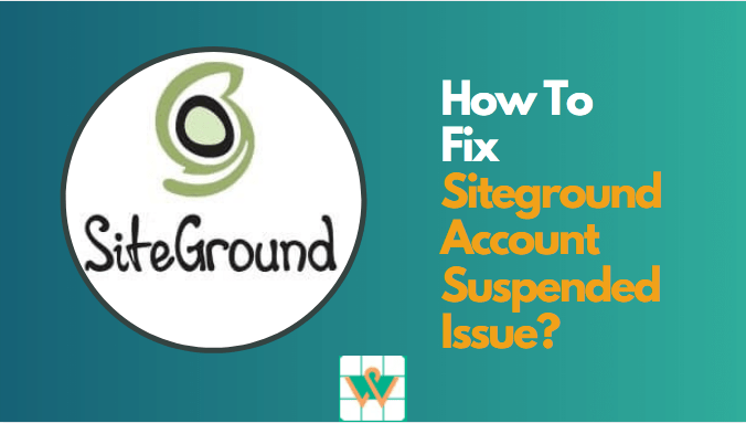 Siteground Account Suspended WordPress Site – How To Fix