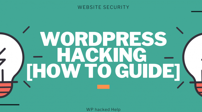 WordPress Website Hacking & Prevention  2021 – A How To Guide