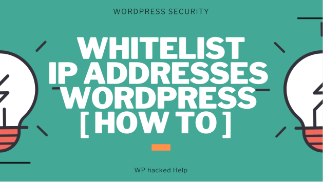 Whitelisting IP Addresses in WordPress Site To Restrict Login Access