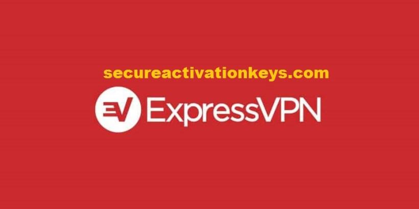 Express VPN Crack 10.0.92 & Activation Key Full Version Download