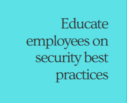 educate employees on security best practices