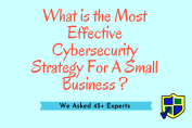 effective cybersecurity strategy for a small business