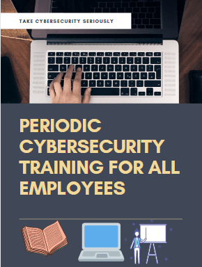 periodic cybersecurity training for all employees