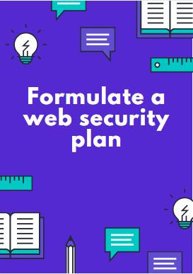 Formulate a web security plan