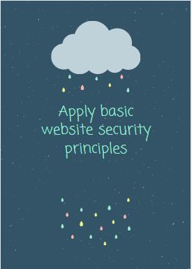 Apply basic website security principles