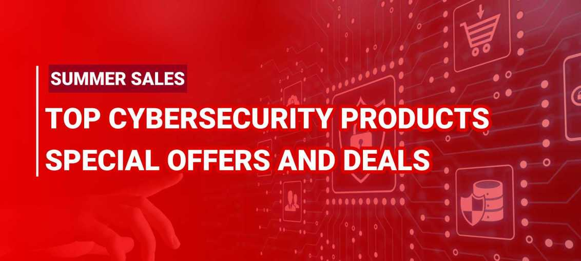 Summer Sales: Top Cybersecurity Products Special Offers And Deals summer sales cybersecurity products