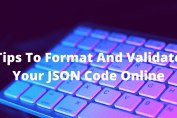Tips To Format And Validate Your JSON Code Online