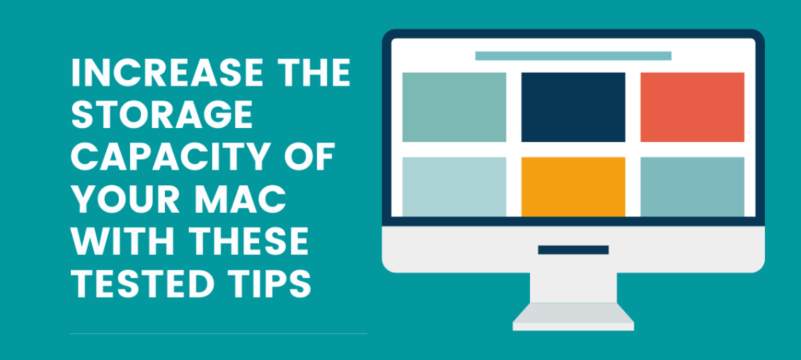 Increase The Storage Capacity Of Your Mac With These Tested Tips