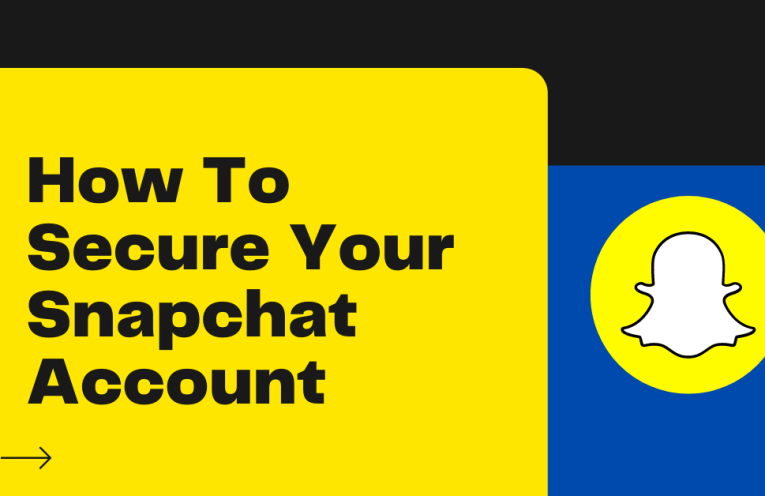 How To Secure Your Snapchat Account
