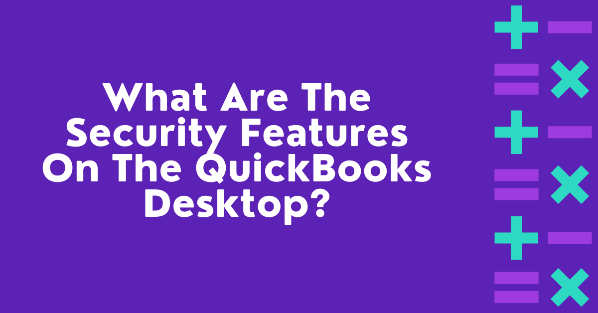 What Are The Safety Options On The QuickBooks Desktop? thumbnail