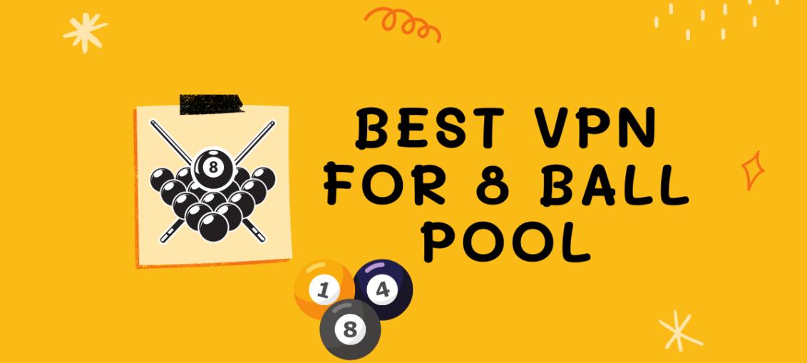 Best VPN For 8 Ball Pool