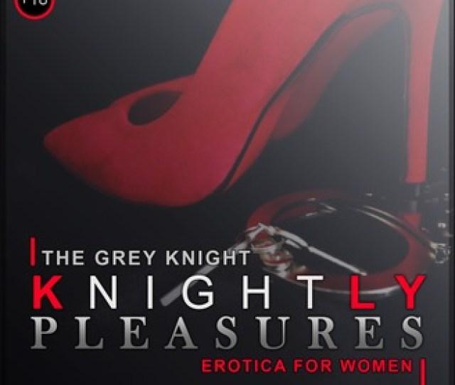 Knightly Pleasures Erotica For Women