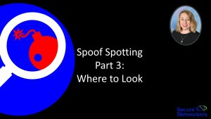 Spoof Spotting part 3: Wher to Look for Spoofs (All Devices!)