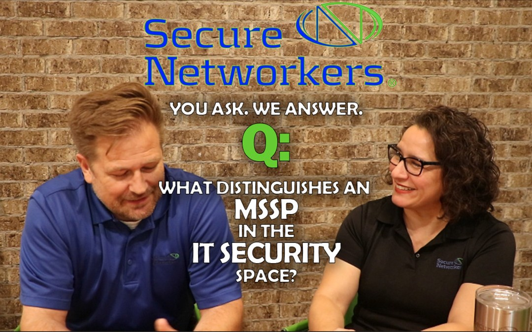 VIDEO BRIEF: What Distinguishes an MSSP in the IT Security Space