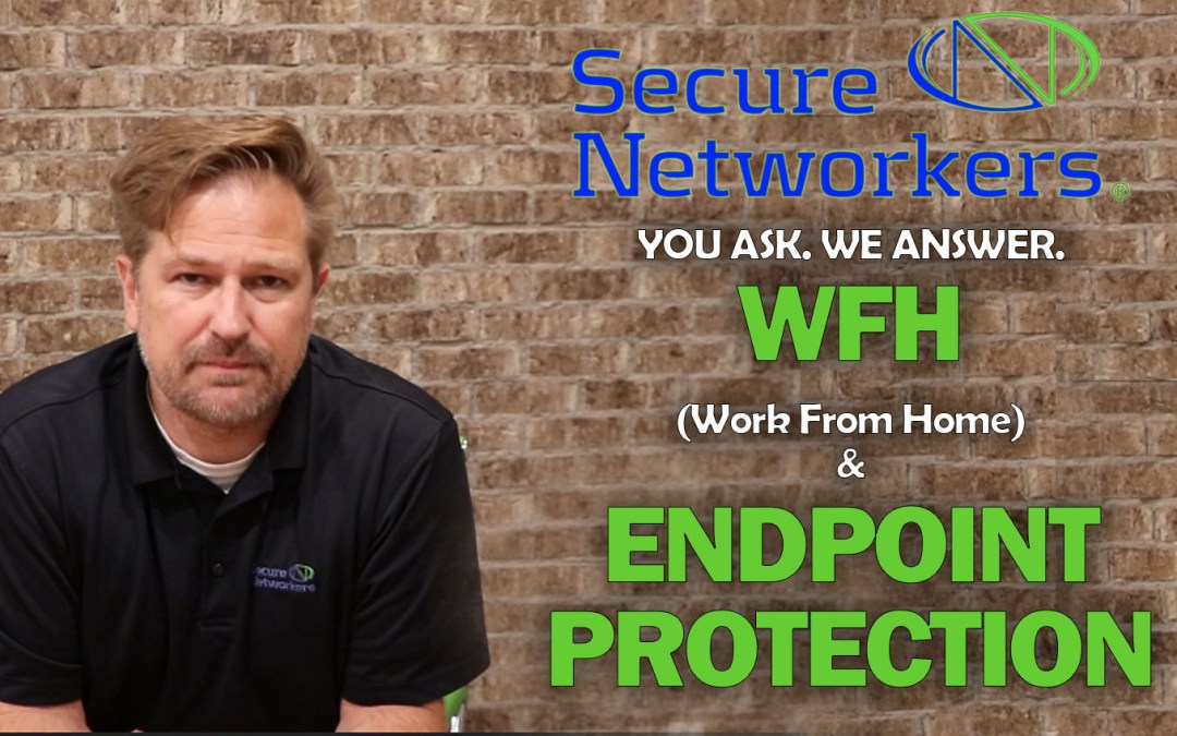 VIDEO BRIEF: Work From Home Securely and Endpoint Protection