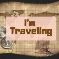 I'm Traveling