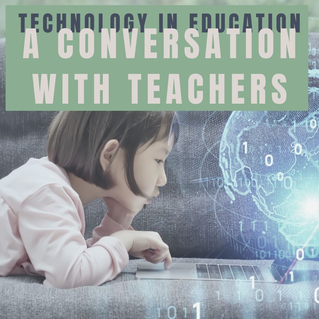 Technology and Teaching: A Conversation with Teachers