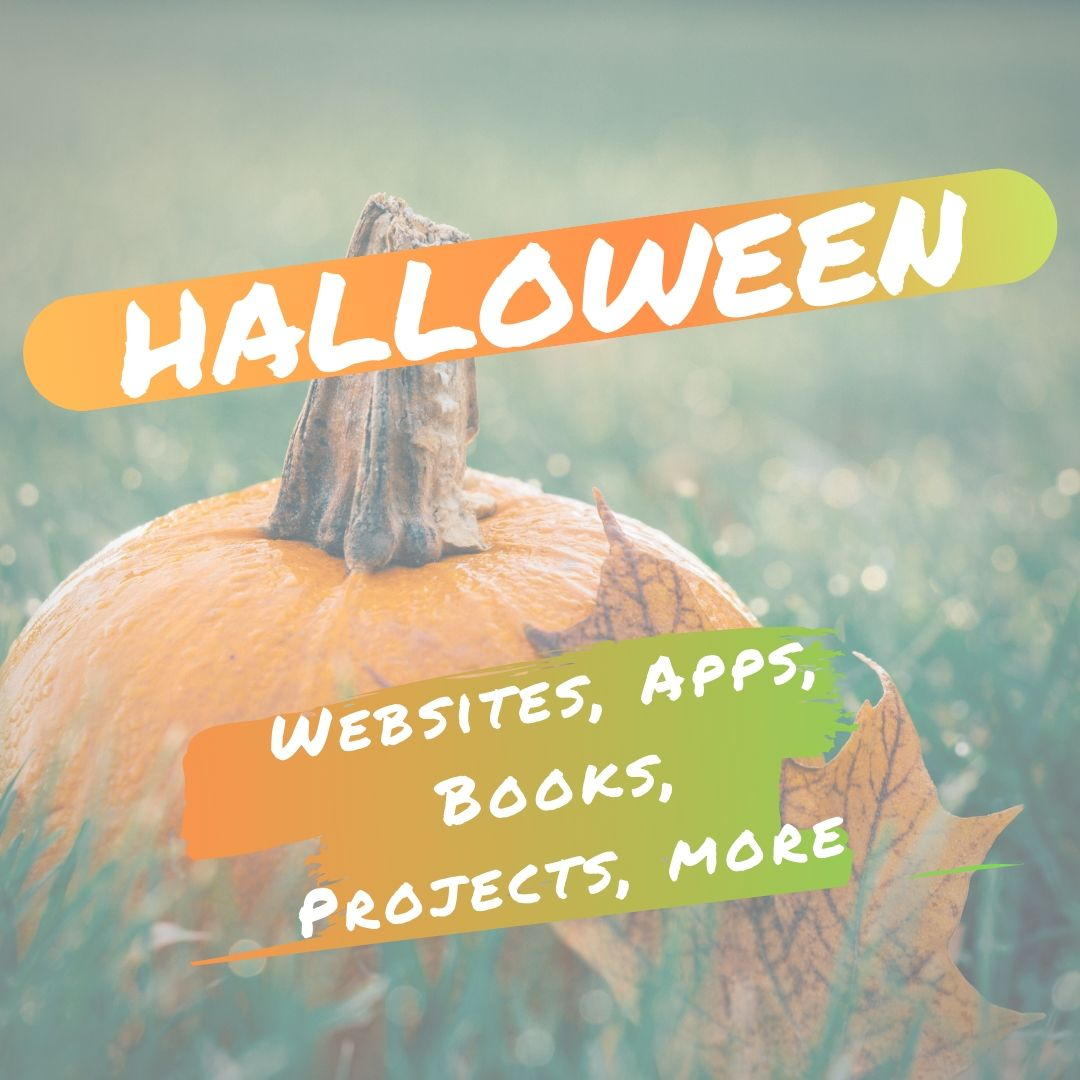 Halloween Projects, Websites, Apps, Books, and a Costume