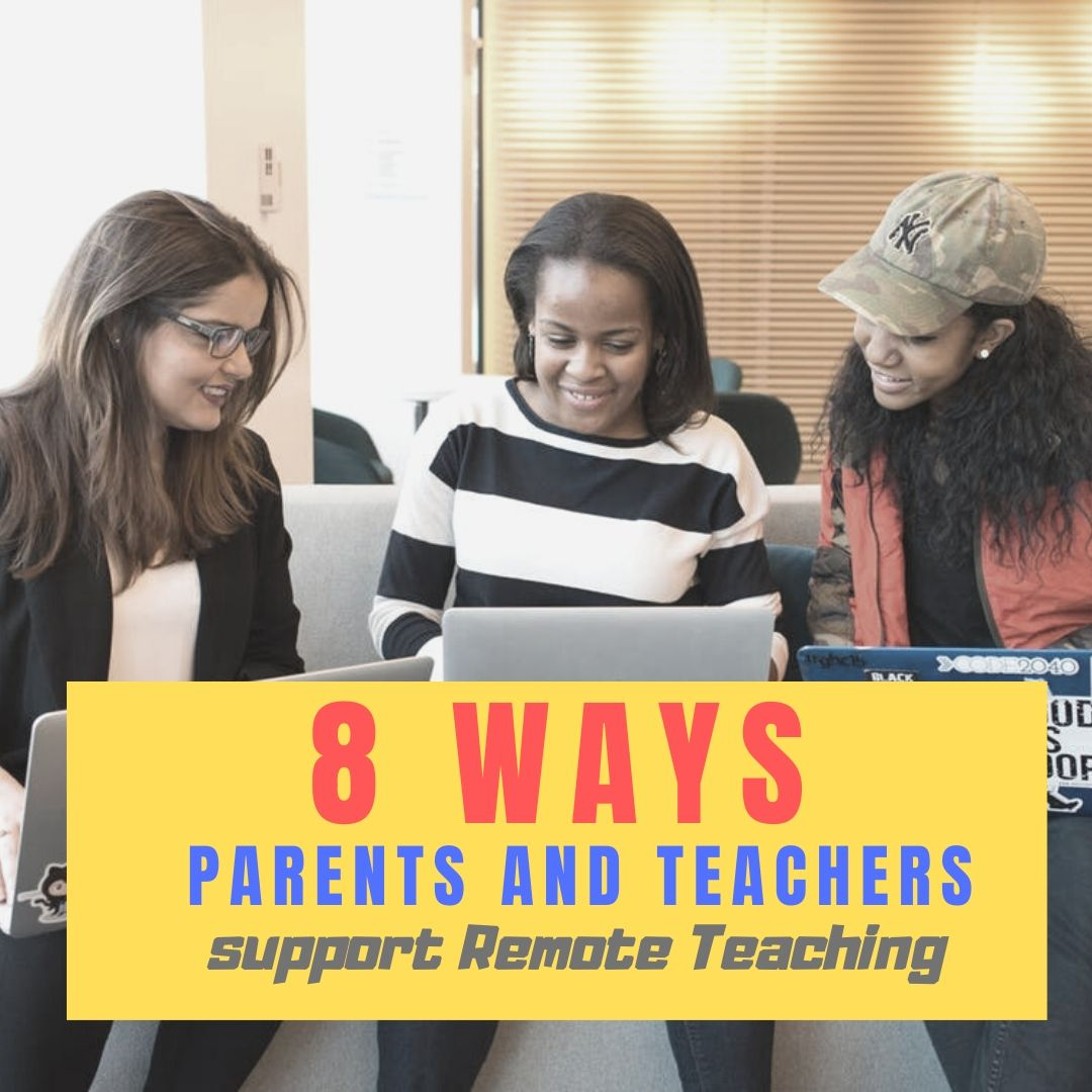 8 Ways Parents and Teachers Support Remote Teaching